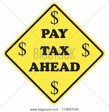 Pay Tax Ahead Sign