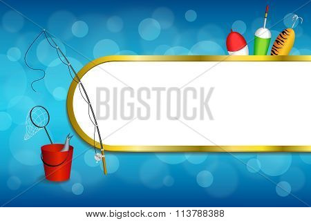 Background abstract blue white fishing rod red bucket fish net float spoon yellow green gold stripes