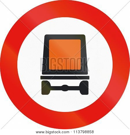Road Sign Used In Spain - Forbidden Entry To Vehicles Carrying Dangerous Goods