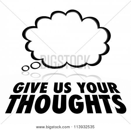 Give Us Your Thoughts words under a thought cloud for opinion research or customer service survey