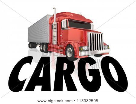 Cargo word below a tractor trailer hauling goods, products and merchandise as a shipment