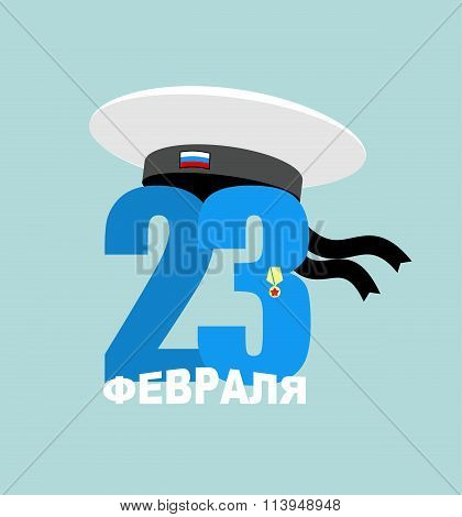 23 February. Peakless Hat And Figure. Sailors Cap And Order. National Holiday In Russia. Translation