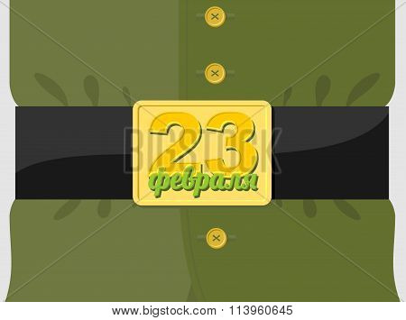 23 February. Soldiers Belt Buckle With A Star. Military Clothing. Soldier Green Tunic. Text Translat