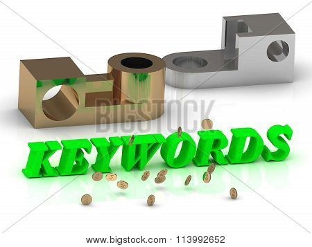 3D illustration KEYWORDS - words of color letters and silver details and bronze details on white background