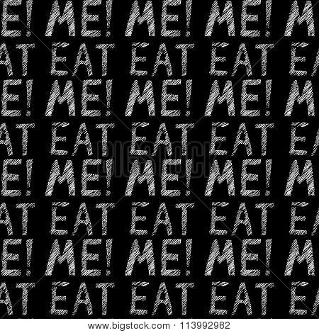 Hand-drawn Illustrations. Postcard Eat Me. Black And White Lettering On A Wooden Board. Seamless Pat