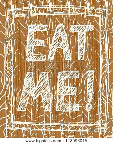 Hand-drawn Illustrations. Postcard Eat Me. The Inscription On The Wooden Board.