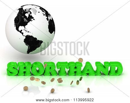 3D illustration SHORTHAND- bright color letters black and white Earth on a white background