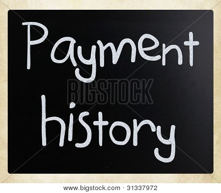 """payment History"" Handwritten With White Chalk On A Blackboard"