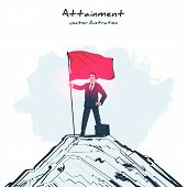 Attainment Goal Sketch Desing. Mission Accomplished. Businessman Standing With Red Flag On Mountain  poster
