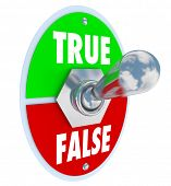 True and False words on toggle switch with lever flipped into the truth position to illustrate the c
