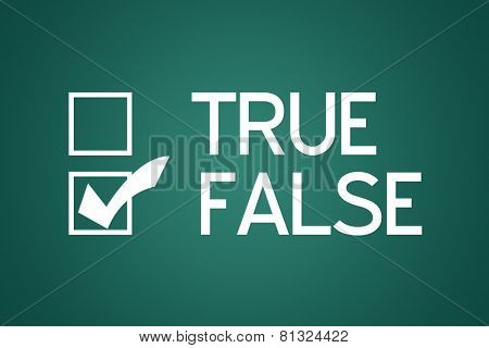 Questionnaire with two choices True False on green blackboard