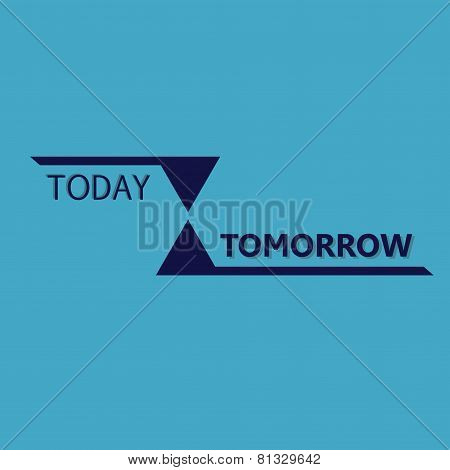 Abstract Universal Logo With Hourglass And Words Today-tomorrow. Vector Logotype Design