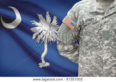 American Soldier With Us State Flag On Background - South Carolina