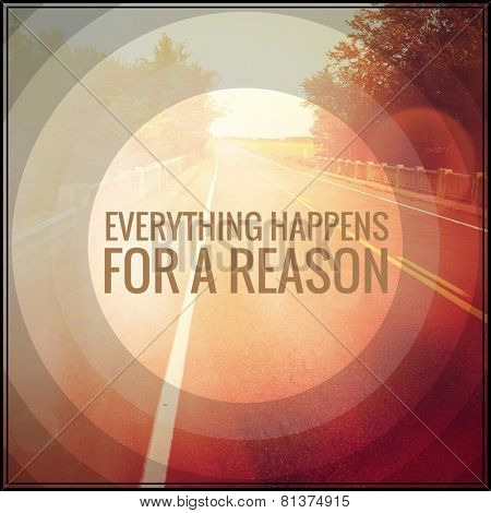 Inspirational Typographic Quote - Everything happens for a reason