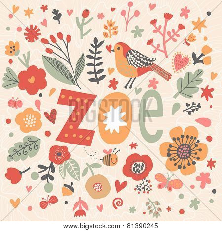 Bright card with beautiful name Zoe in poppy flowers, bees and butterflies. Awesome female name design in bright colors. Tremendous vector background for fabulous designs