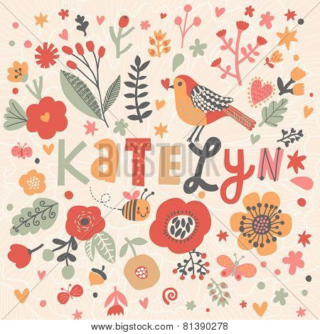 Bright card with beautiful name Katelyn in poppy flowers, bees and butterflies. Awesome female name design in bright colors. Tremendous vector background for fabulous designs