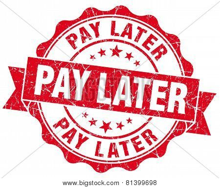 Pay Later Red Grunge Seal Isolated On White