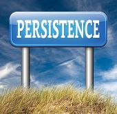 foto of persistence  - Persistence road sign arrow Never stop or quit - JPG