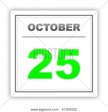 October 25. Day on the calendar. 3d