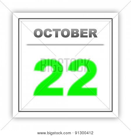 October 22. Day on the calendar. 3d