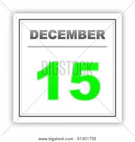 December 15. Day on the calendar. 3d