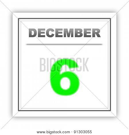 December 6. Day on the calendar. 3d