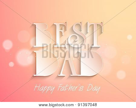 Stylish paper text Best Dad on shiny pink and orange background for Happy Father's Day celebrations.