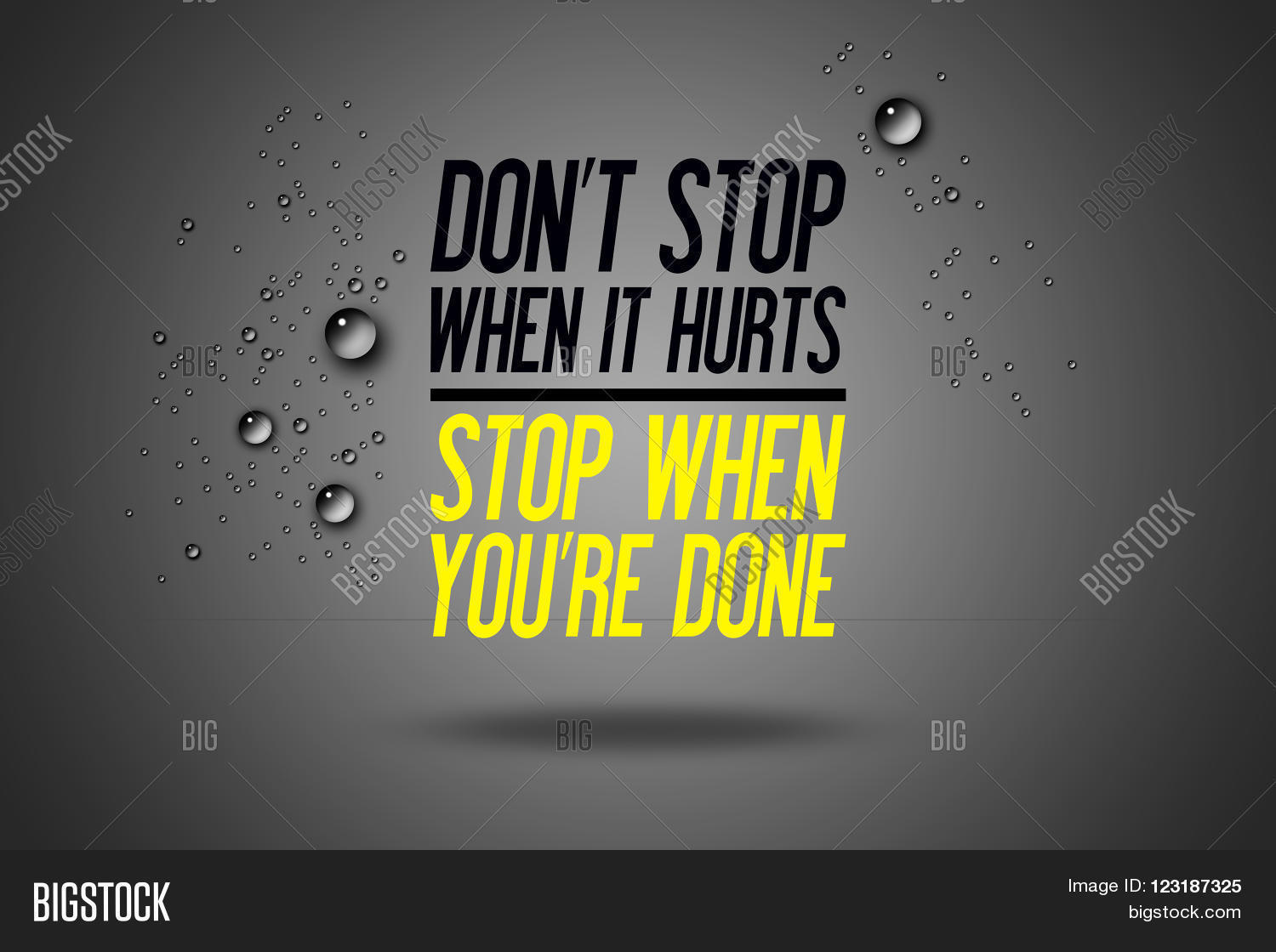 Don't Stop When It Hurts - Stop When You're Done - Advertisement ...