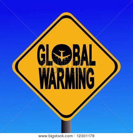 Aufmerksamkeit globale Erwärmung von Luft Reisen Zeichen