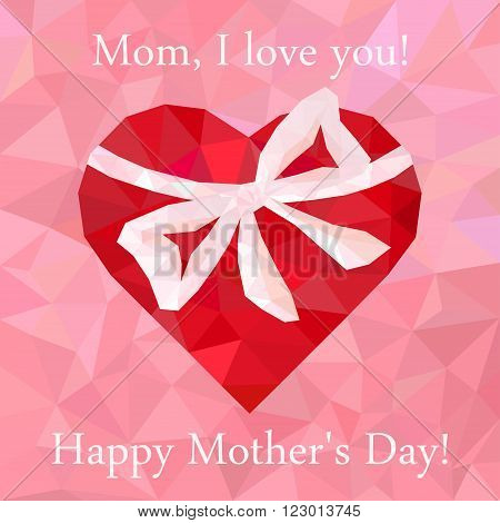 Greeting card Happy Mother's Day. Mom I love you. Heart with a bow. Triangulation