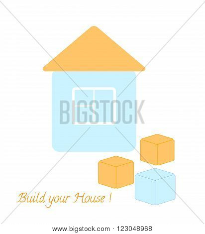 Simple blue house , three blocks and text Build your house. vector concept