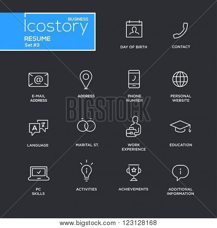 Set of modern vector plain simple thin line design icons and pictograms for your resume - black background. DOB, contact, phone, address, website, work experience, education, activities, information, info
