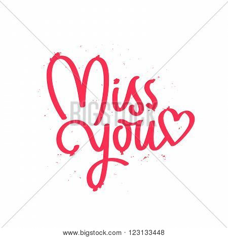 Calligraphy Miss you. lettering. Excellent holiday card and print on a T-shirt. Vector illustration on white background. Elements for design.