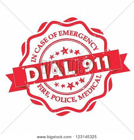 Dial 911 - red grunge label. Fire, Police, Medical - In case of Emergency, dial 911. Grunge red stamp.