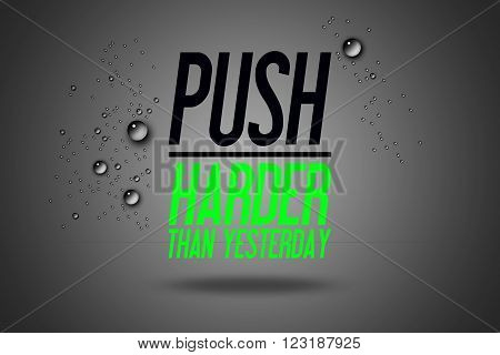 Push Harder Than Yesterday - Advertisement Quotes Workout Sports - Motivation - Fitness Center - Mot