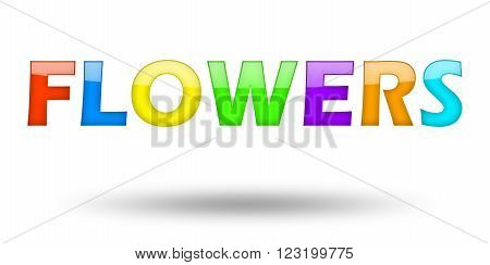 Text FLOWERS with colorful letters and shadow. Illustration, isolated on white