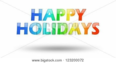 Text Happy Holidays with colorful letters and shadow. Illustration, isolated on white