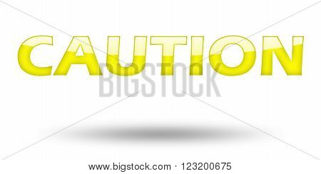 Text CAUTION with yellow letters and shadow. Illustration, isolated on white