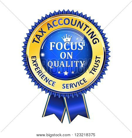 Tax accounting - Focus on Quality - Audit golden blue ribbon for business consultancy companies.