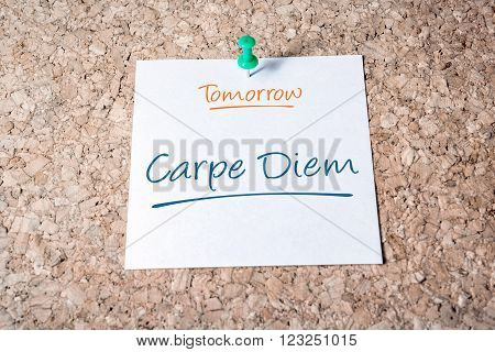 Carpe Diem Reminder For Tomorrow On Paper Pinned On Cork Board