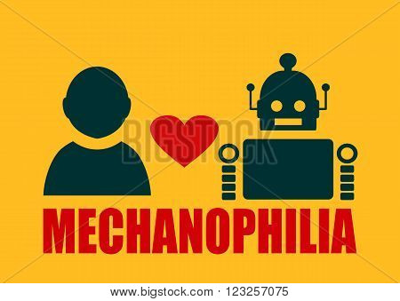 Human and robot relationships. Robotics industry relative image. Heart icon between robot and human. Mechanophilia text