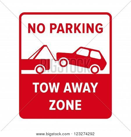 No parking sign. No parking. Tow away zone.
