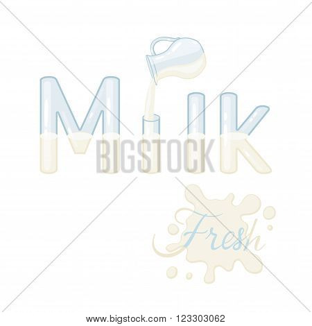 Fresh Milk vector lettering. Fresh milk logo. Fresh milk lettering with milk jug and glass letters isolated on white background. Text vector illustration. Milk word and jug. Dairy products