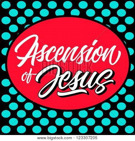 Ascension of Jesus inscription in red oval with black contour isolated on black background with polka dots