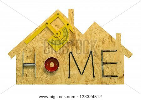 Home repair concept. Fixing materials and tools on a sheet of OSB in the form of home. Isolated objects on a white background.