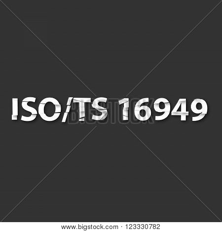 Vector illustration of TS16949 standard. TS16949 is technical specification aimed at the development of a quality management system