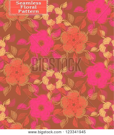 Vector floral seamless pattern. Beautiful hand-drawn flowers. Can be used in interior design clothing. Background for postcards invitations. Colors: light brown fuchsia red
