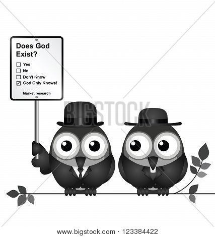 Monochrome comical Market Research with does God exist sign with bird vicar perched on a branch isolated on white background