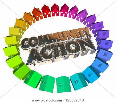 Community Action Houses Homes Neighborhood Meeting Group 3d Words