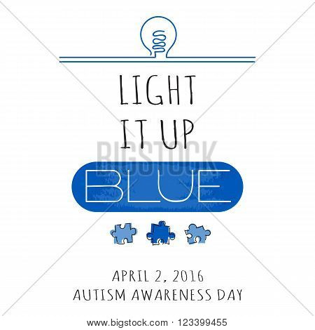 Vector hand drawn lettering. Retro style calligraphy, World Autism Awareness day announcement. Light it up blue. For greeting card, logo, badge, print, poster, banner design.